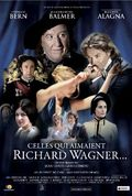 CELLES QUI AIMAIENT R.WAGNER Poster